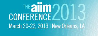 AIIM Conference March 20-22, 2013 New Orleans